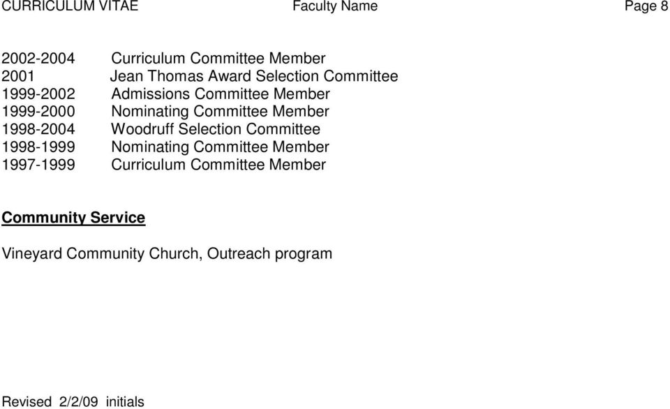 1998-2004 Woodruff Selection Committee 1998-1999 Nominating Committee Member 1997-1999 Curriculum