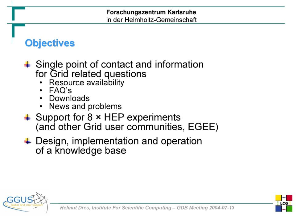 problems Support for 8 HEP experiments (and other Grid user