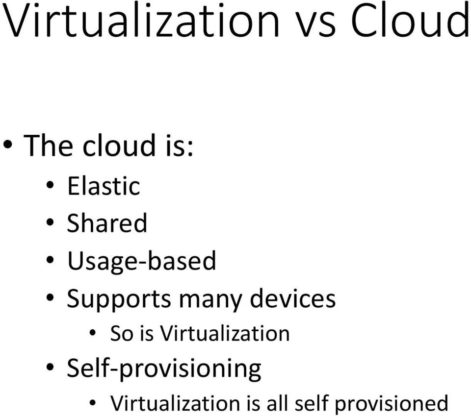 devices So is Virtualization