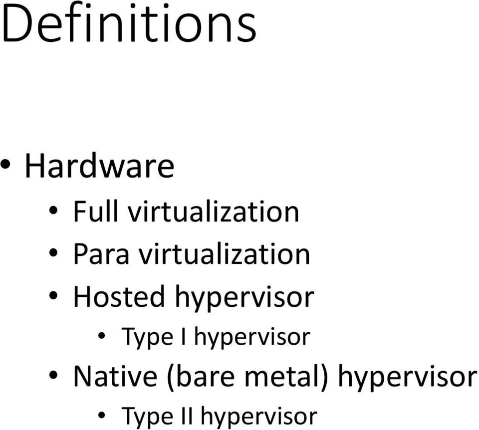 Hosted hypervisor Type I hypervisor