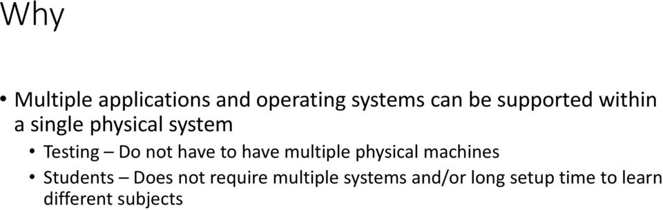 to have multiple physical machines Students Does not require