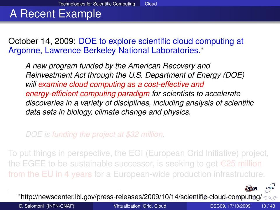 Department of Energy (DOE) will examine cloud computing as a cost-effective and energy-efficient computing paradigm for scientists to accelerate discoveries in a variety of disciplines, including