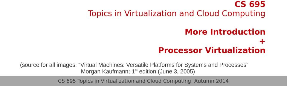 images: Virtual Machines: Versatile Platforms for Systems