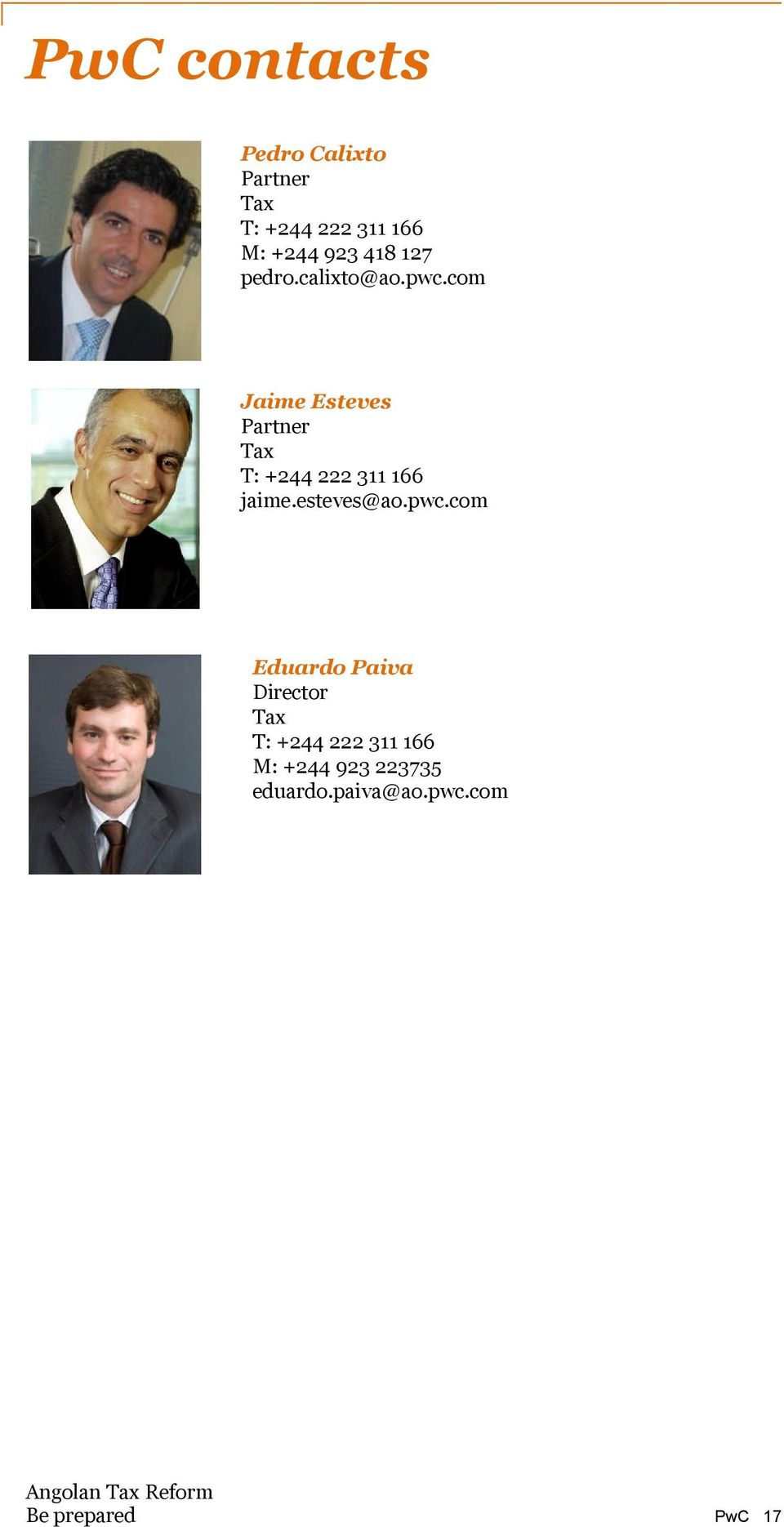 com Jaime Esteves Partner Tax T: +244 222 311 166 jaime.esteves@ao.pwc.