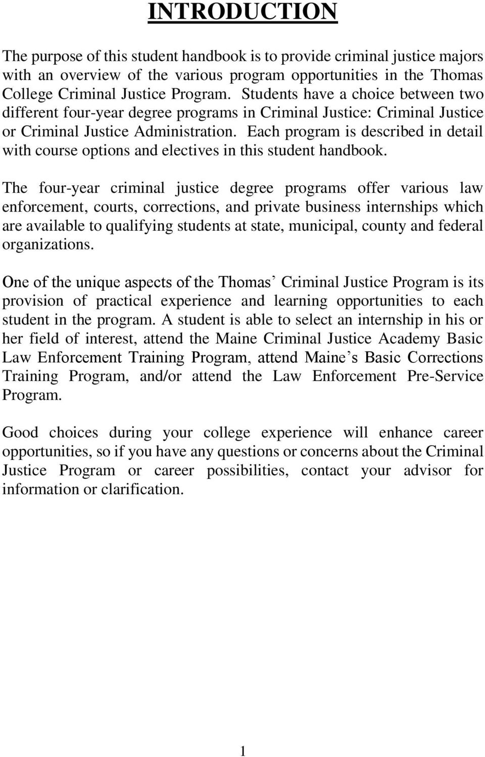 Each program is described in detail with course options and electives in this student handbook.
