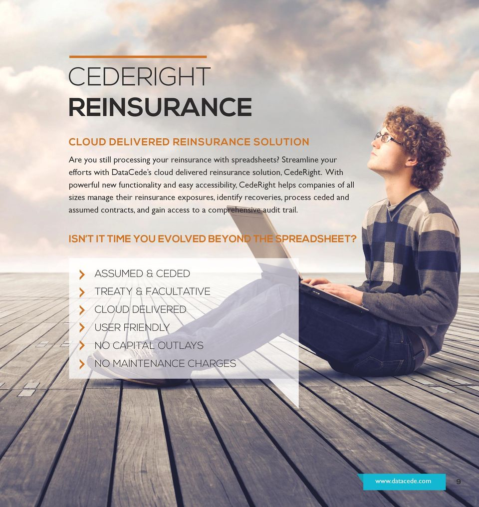 With powerful new functionality and easy accessibility, CedeRight helps companies of all sizes manage their reinsurance exposures, identify recoveries,
