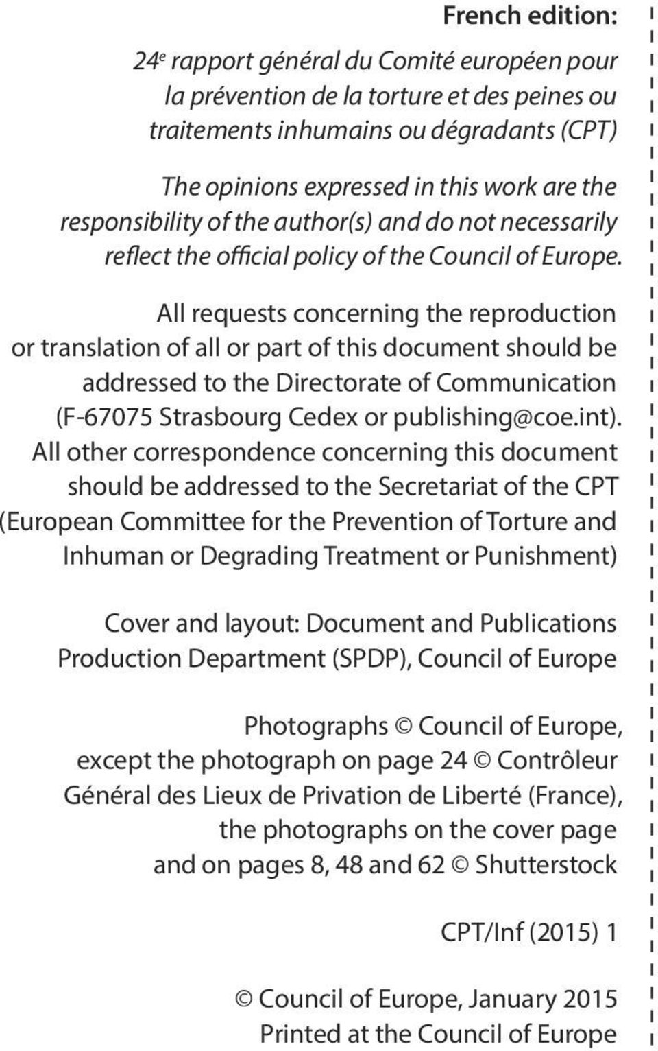 All requests concerning the reproduction or translation of all or part of this document should be addressed to the Directorate of Communication (F-67075 Strasbourg Cedex or publishing@coe.int).