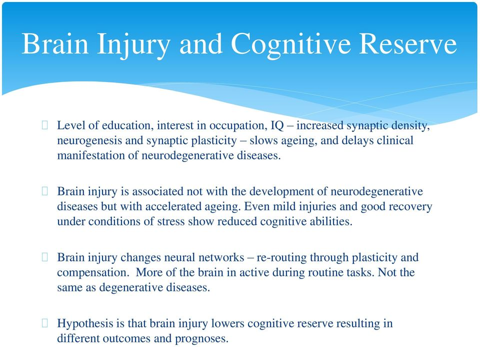 Even mild injuries and good recovery under conditions of stress show reduced cognitive abilities.