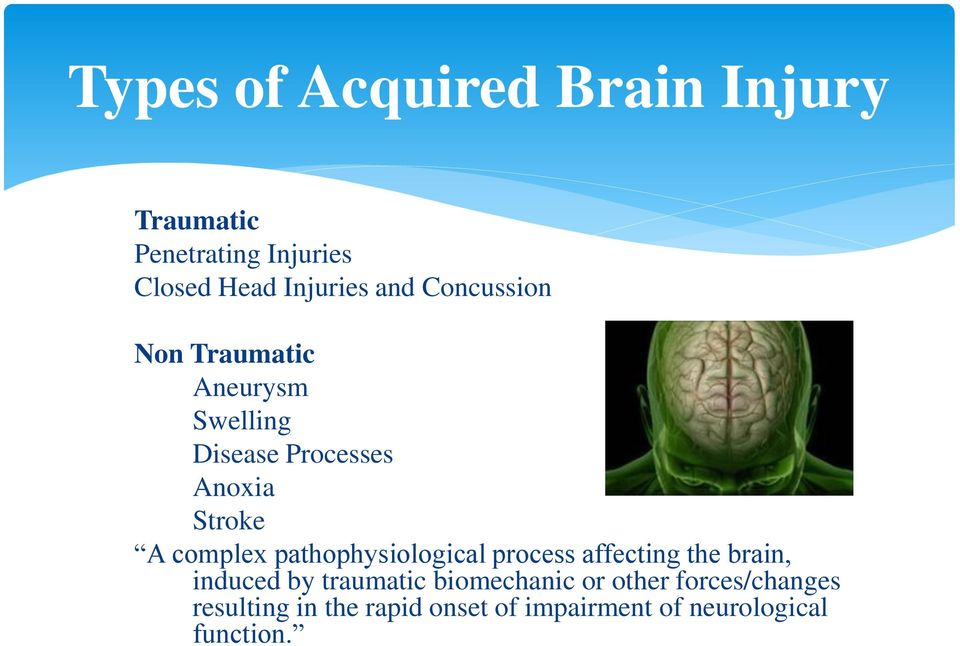 pathophysiological process affecting the brain, induced by traumatic biomechanic or