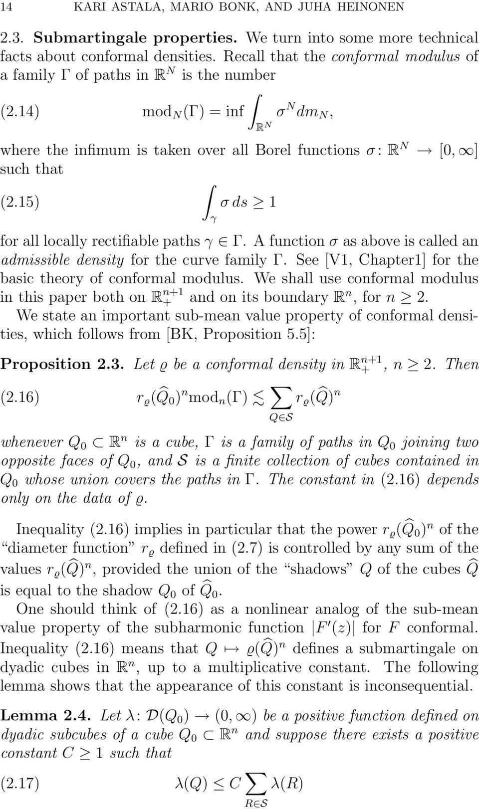 15) σds 1 γ for all locally rectifiable paths γ Γ. A function σ as above is called an admissible density for the curve family Γ. See [V1, Chapter1] for the basic theory of conformal modulus.
