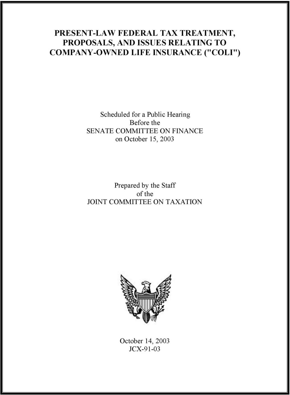 Before the SENATE COMMITTEE ON FINANCE on October 15, 2003 Prepared
