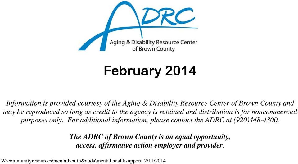 For additional information, please contact the ADRC at (920)448-4300.