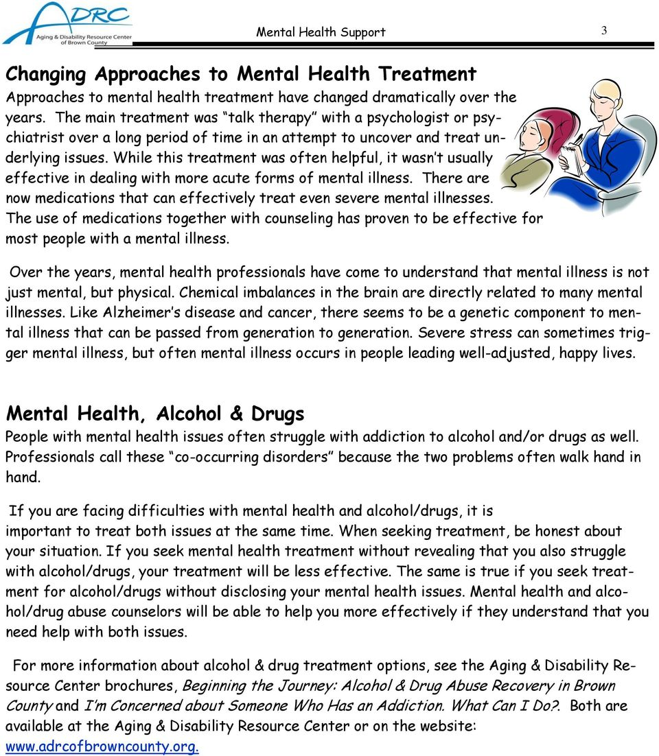 While this treatment was often helpful, it wasn t usually effective in dealing with more acute forms of mental illness.