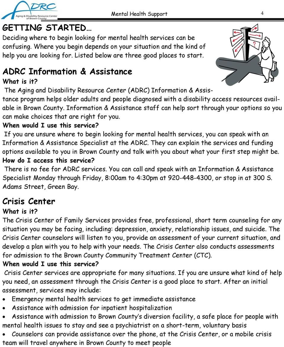 ADRC Information & Assistance The Aging and Disability Resource Center (ADRC) Information & Assistance program helps older adults and people diagnosed with a disability access resources available in