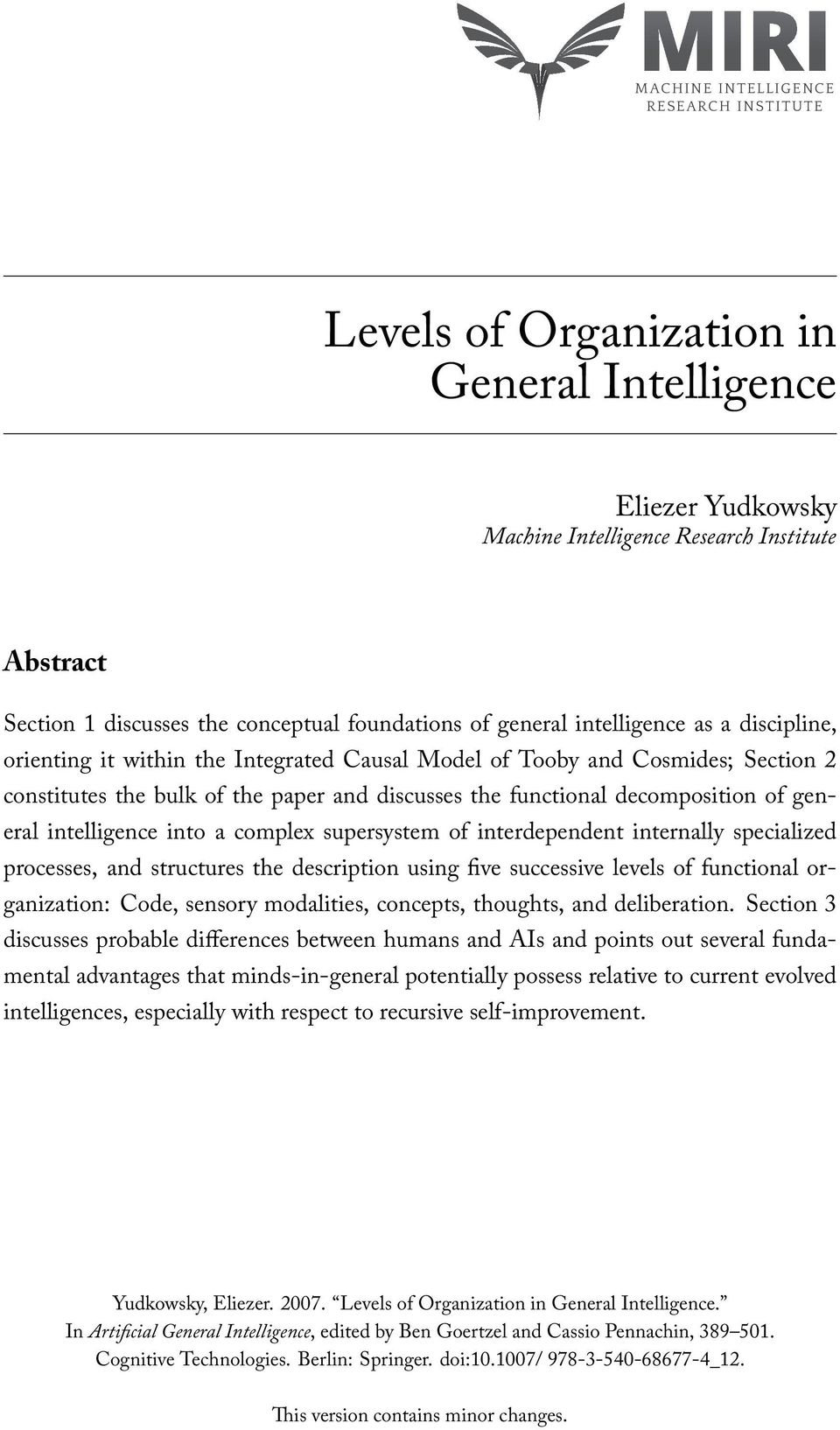 decomposition of general intelligence into a complex supersystem of interdependent internally specialized processes, and structures the description using five successive levels of functional
