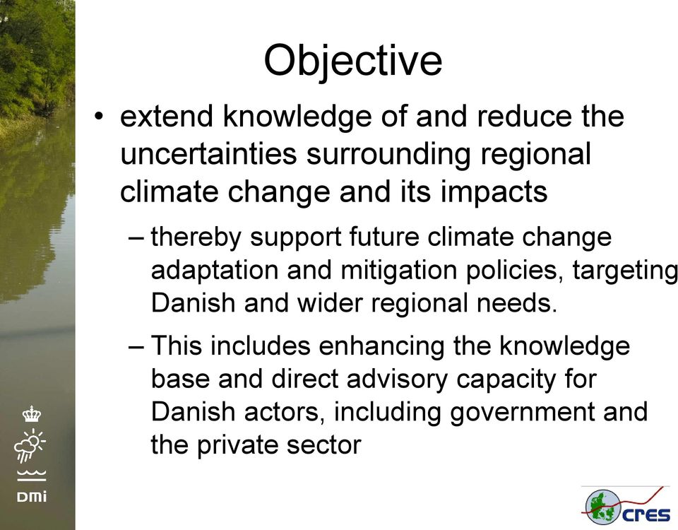 policies, targeting Danish and wider regional needs.