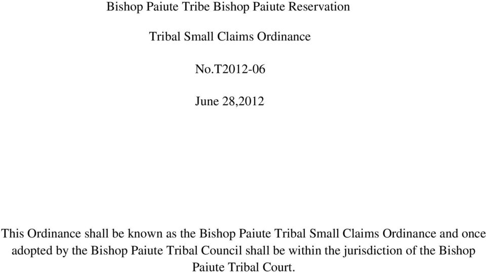 Tribal Small Claims Ordinance and once adopted by the Bishop Paiute Tribal