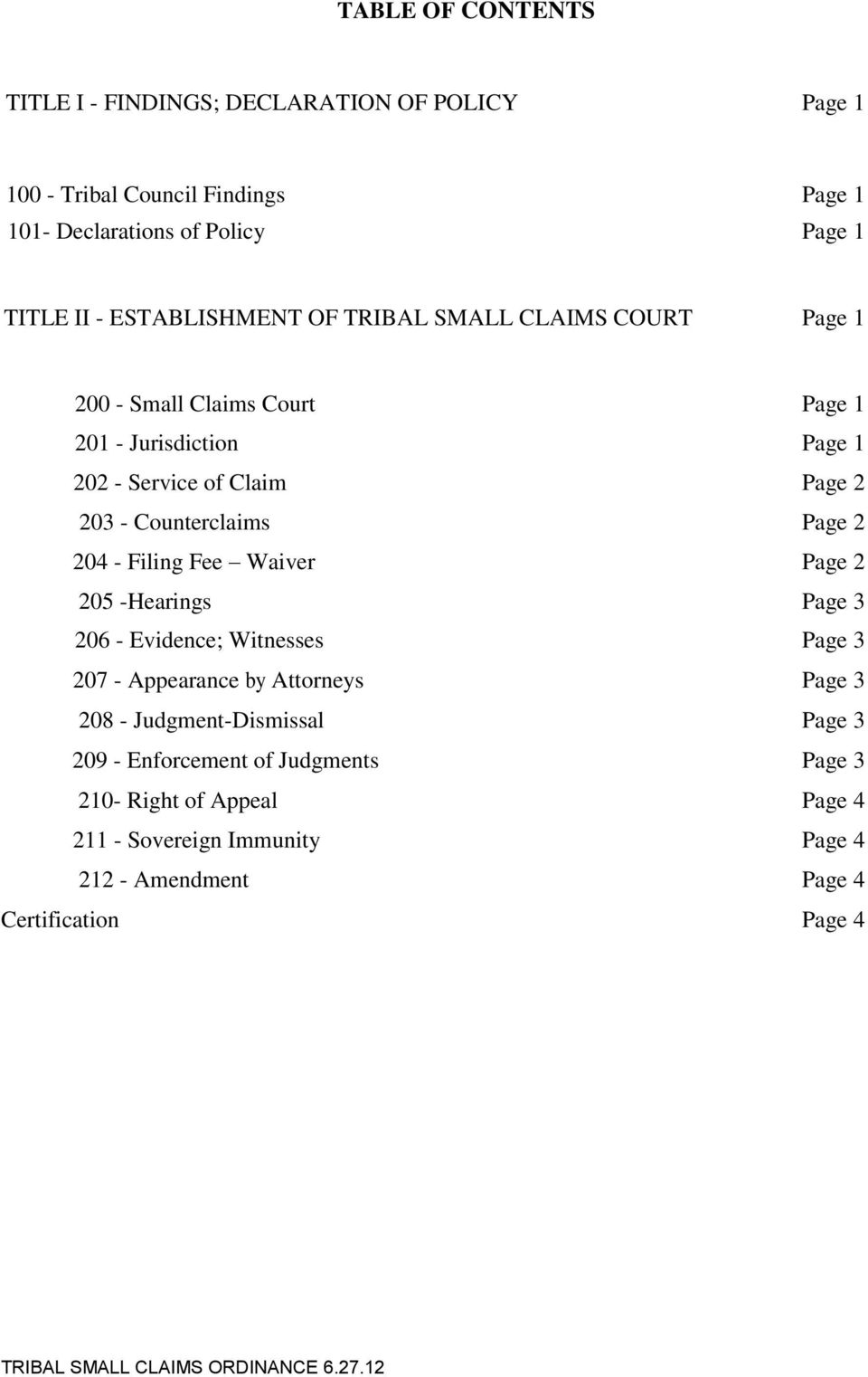 Counterclaims Page 2 204 - Filing Fee Waiver Page 2 205 -Hearings Page 3 206 - Evidence; Witnesses Page 3 207 - Appearance by Attorneys Page 3 208 -