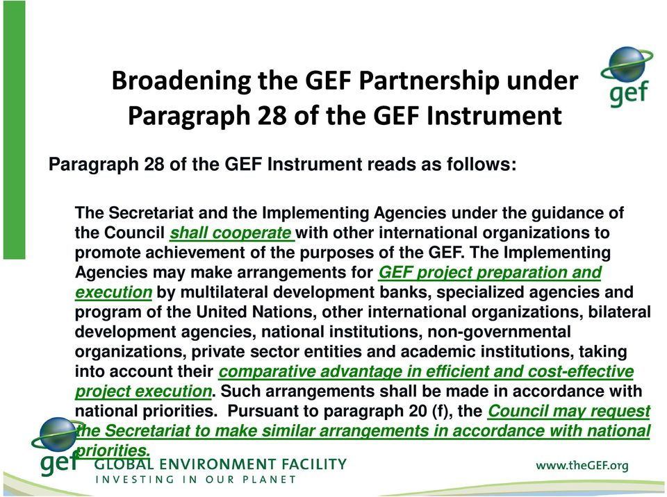 The Implementing Agencies may make arrangements for GEF project preparation and execution by multilateral development banks, specialized agencies and program of the United Nations, other