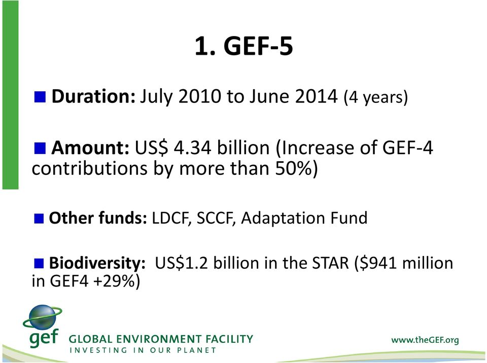 34 billion (Increase of GEF-4 contributions by more than