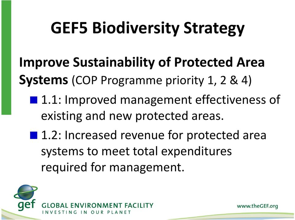 1: Improvedmanagement effectivenessof existing and new protected areas.