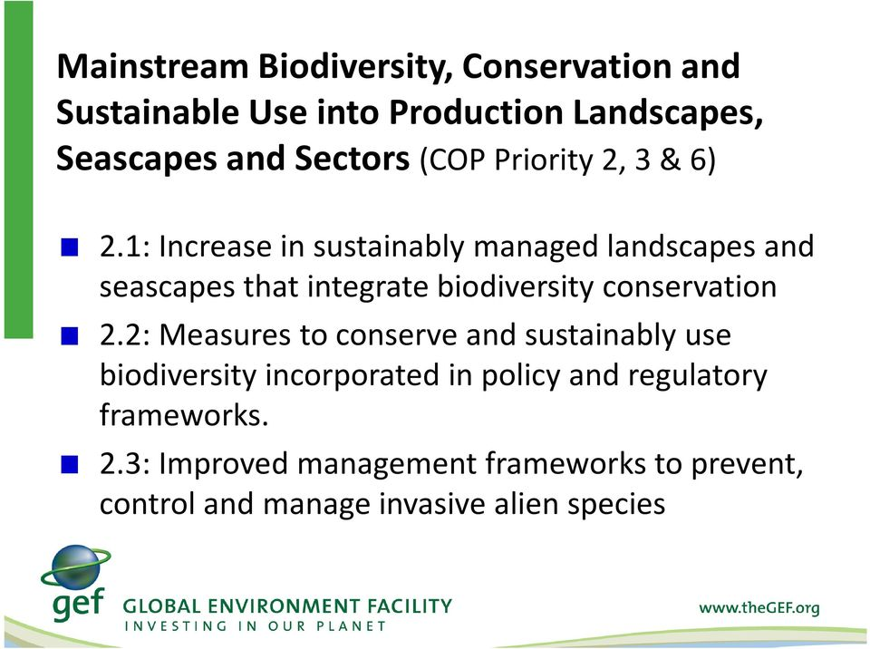 1: Increasein sustainablymanagedlandscapesand seascapes that integrate biodiversity conservation 2.