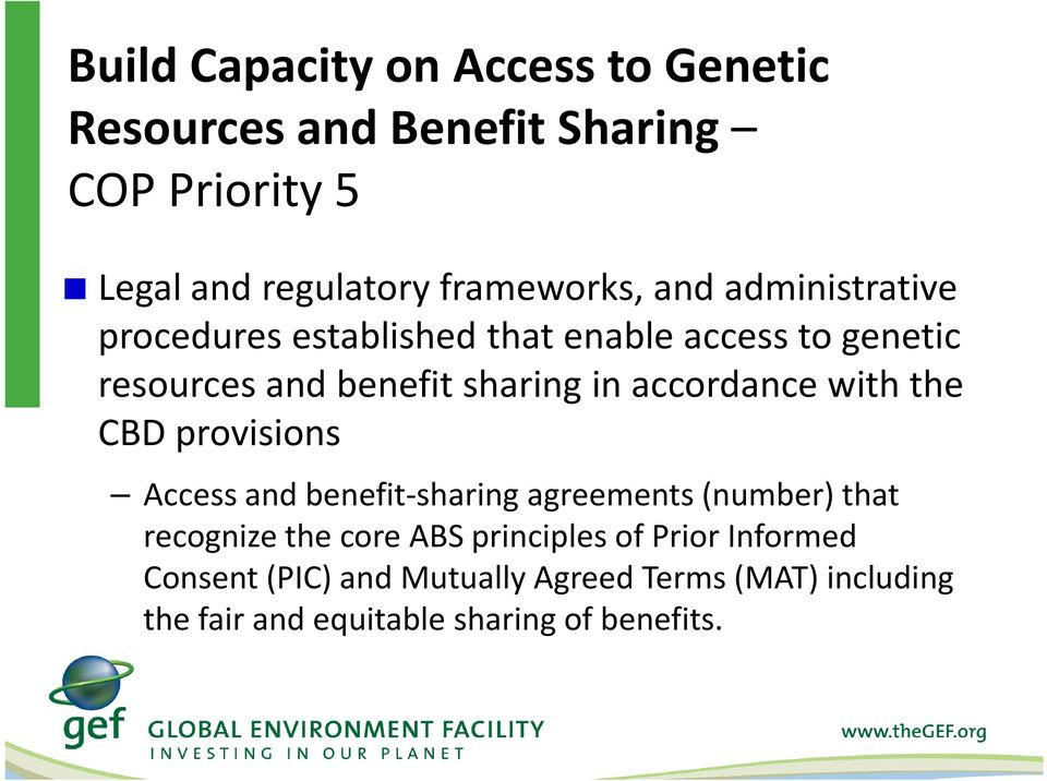 accordance with the CBD provisions Access and benefit-sharing agreements (number) that recognize the core ABS