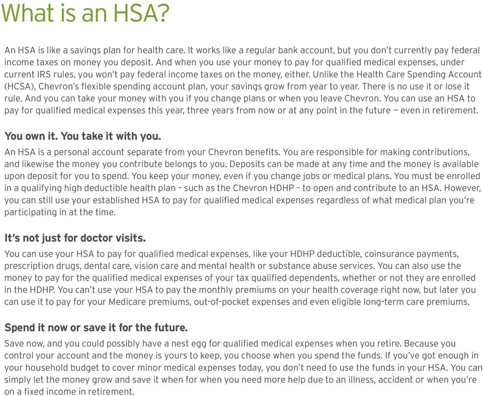 Unlike the Health Care Spending Account (HCSA), Chevron s flexible spending account plan, your savings grow from year to year. There is no use it or lose it rule.