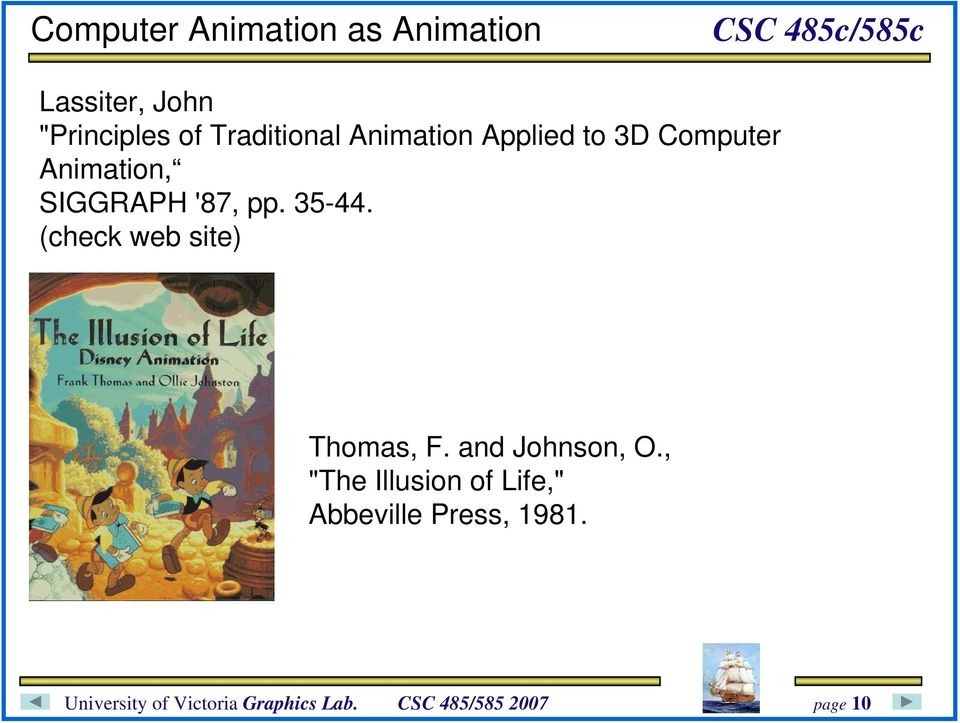 SIGGRAPH '87, pp. 35-44. (check web site) Thomas, F.