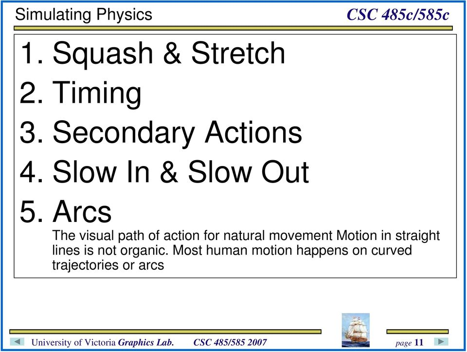 Arcs The visual path of action for natural movement Motion in