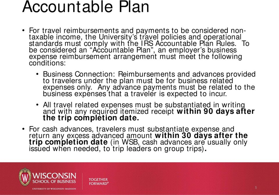 travelers under the plan must be for business related expenses only. Any advance payments must be related to the business expenses that a traveler is expected to incur.