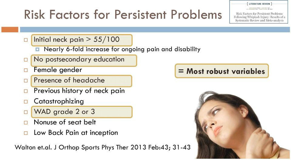 Presence of headache Previous history of neck pain Catastrophizing WAD grade 2 or 3 Nonuse of