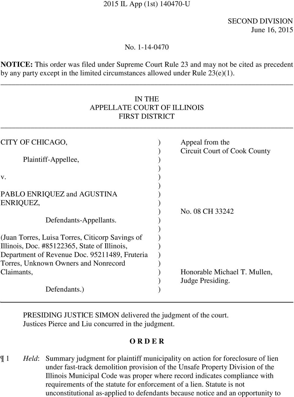 IN THE APPELLATE COURT OF ILLINOIS FIRST DISTRICT CITY OF CHICAGO, ) Appeal from the ) Circuit Court of Cook County Plaintiff-Appellee, ) ) v. ) ) PABLO ENRIQUEZ and AGUSTINA ) ENRIQUEZ, ) ) No.