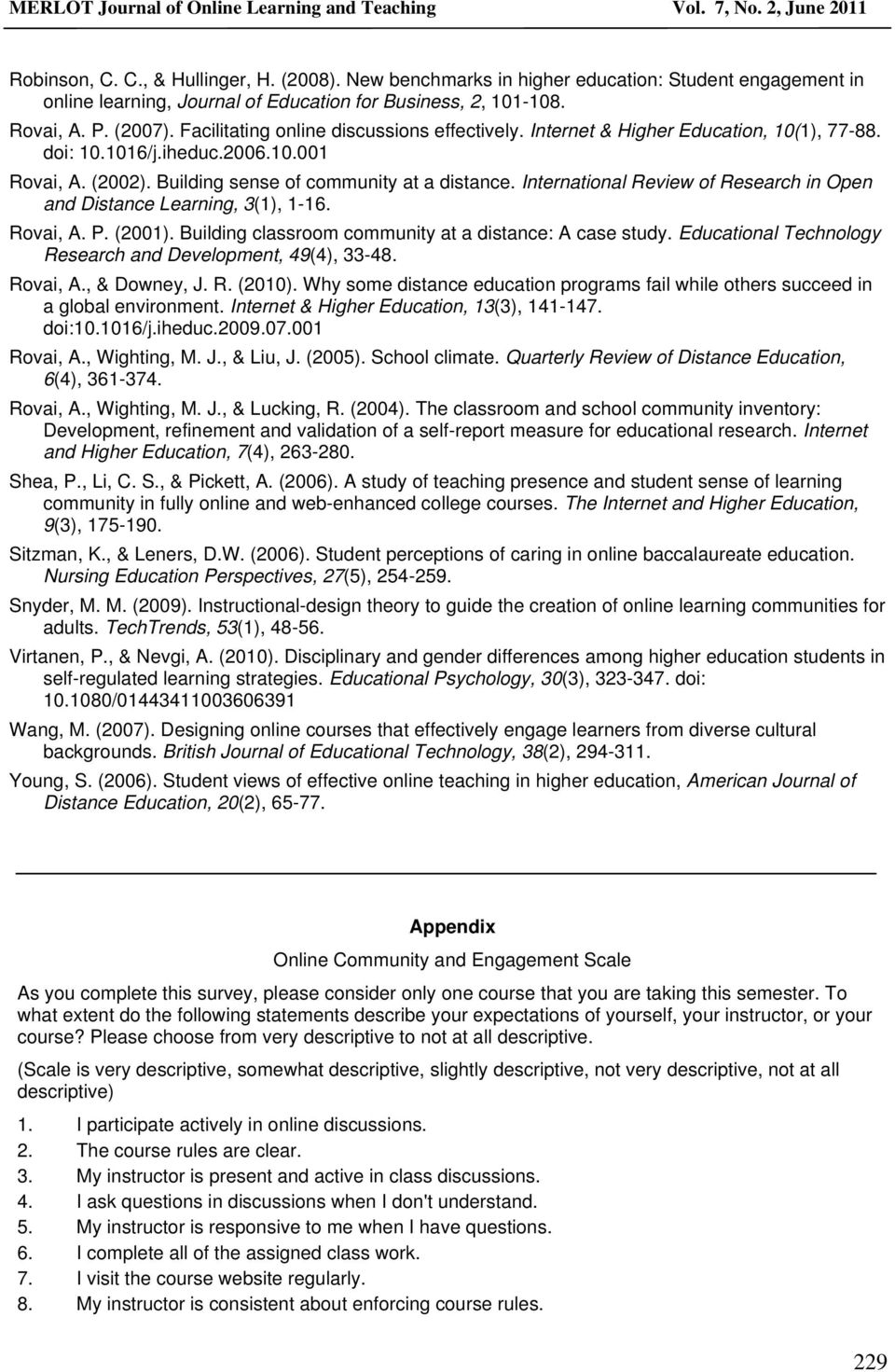 International Review of Research in Open and Distance Learning, 3(1), 1-16. Rovai, A. P. (2001). Building classroom community at a distance: A case study.