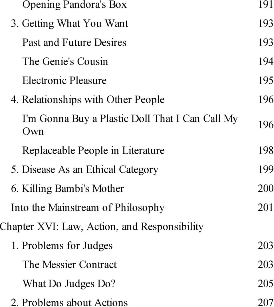 Relationships with Other People 196 I'm Gonna Buy a Plastic Doll That I Can Call My Own 196 Replaceable People in Literature 198