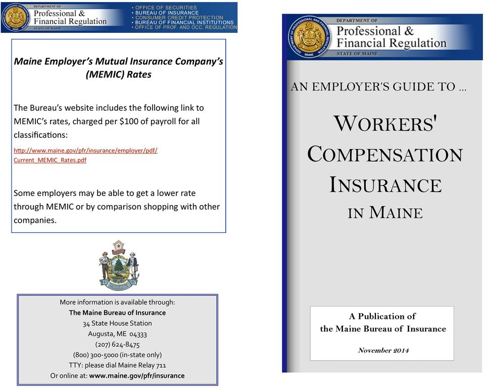 pdf Some employers may be able to get a lower rate through MEMIC or by comparison shopping with other companies. AN EMPLOYER S GUIDE TO.