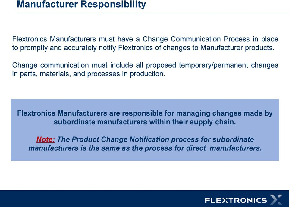 Change communication must include all proposed temporary/permanent changes in parts, materials, and processes in production.