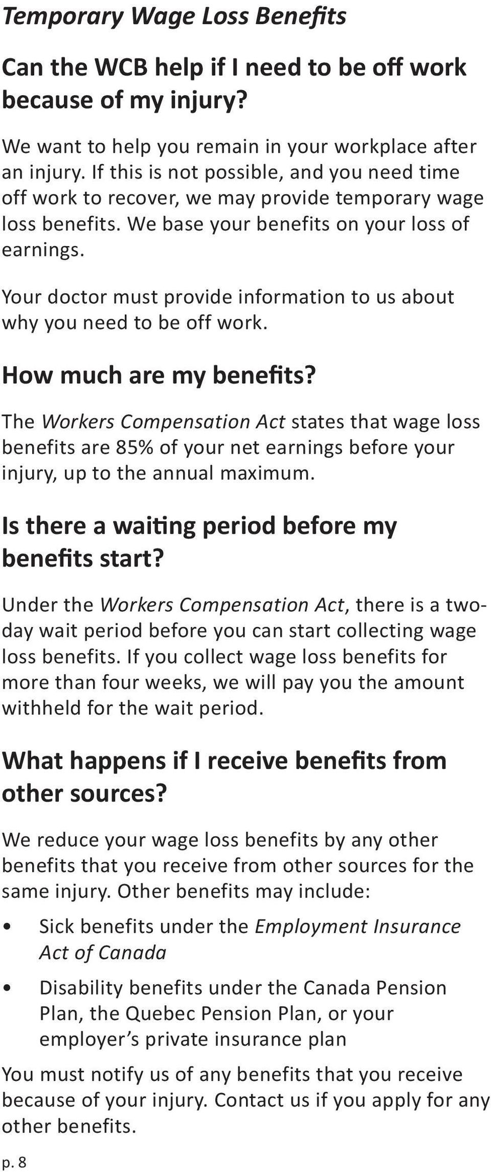 Your doctor must provide information to us about why you need to be off work. How much are my benefits?