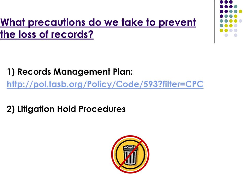 1) Records Management Plan: http://pol.