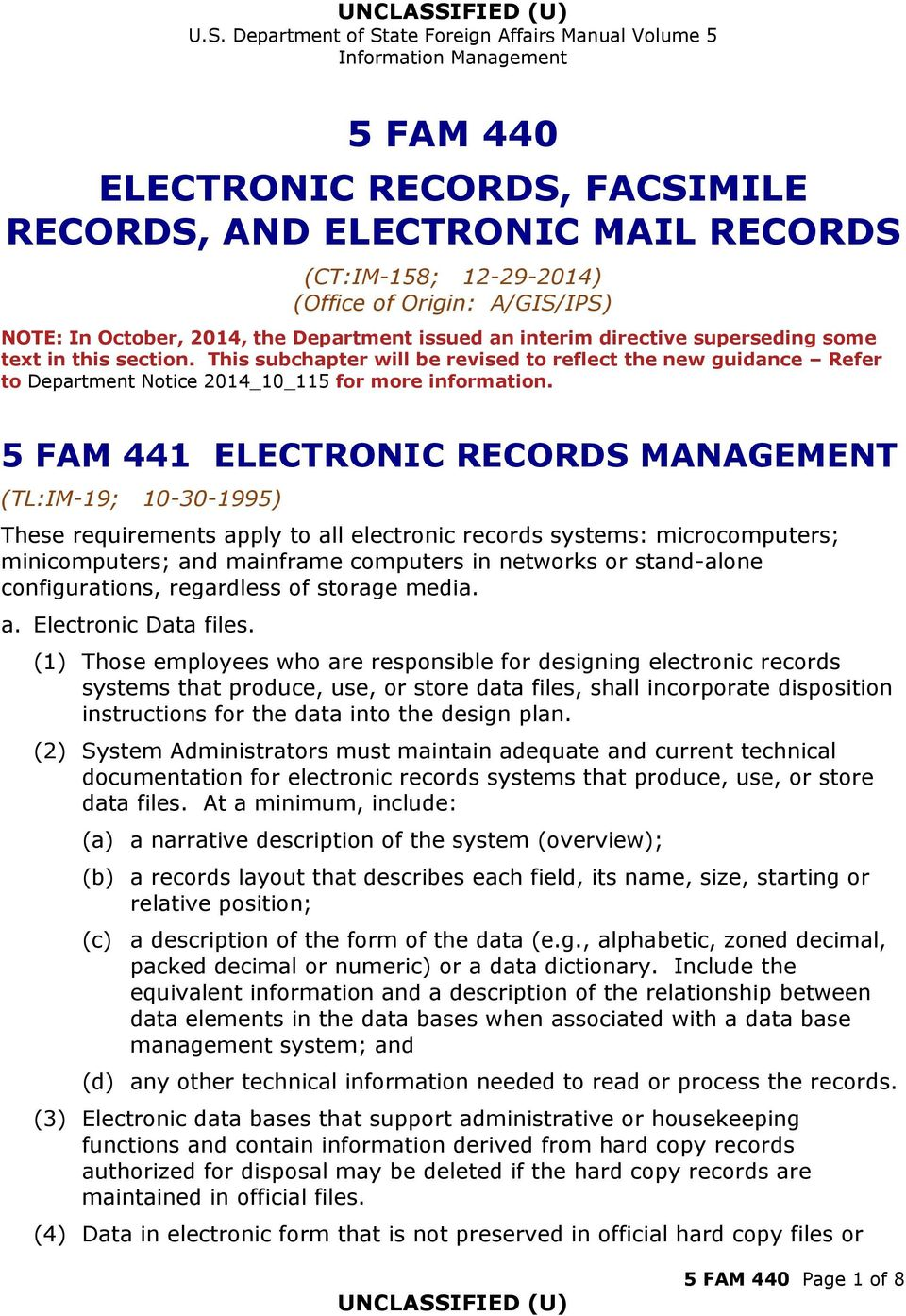 5 FAM 441 ELECTRONIC RECORDS MANAGEMENT These requirements apply to all electronic records systems: microcomputers; minicomputers; and mainframe computers in networks or stand-alone configurations,