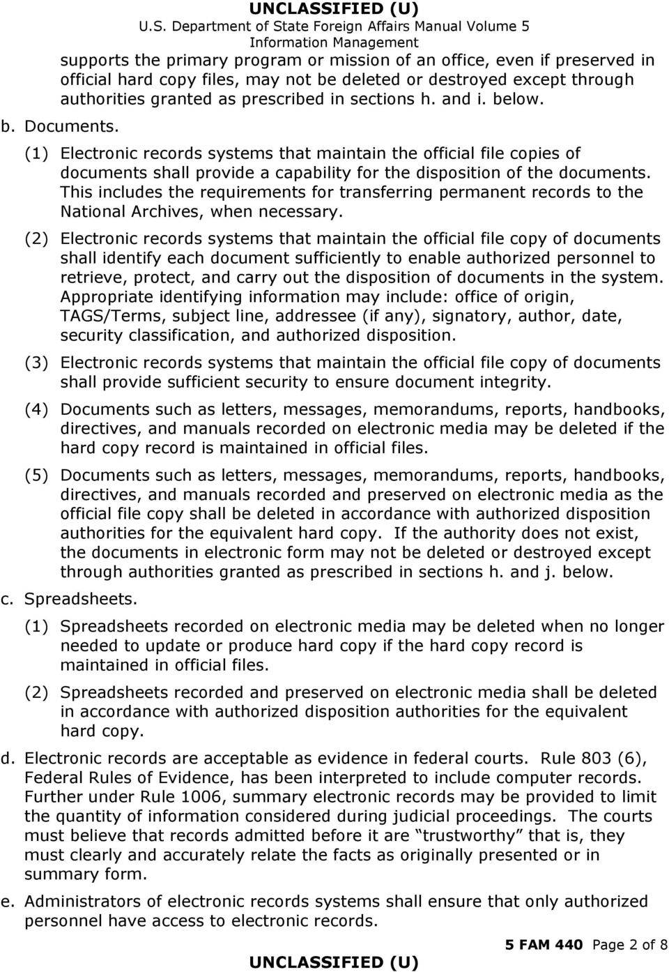 This includes the requirements for transferring permanent records to the National Archives, when necessary.