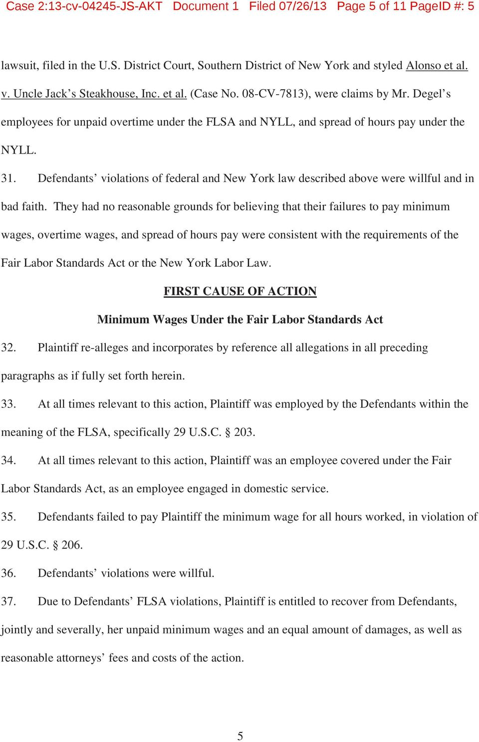 Defendants violations of federal and New York law described above were willful and in bad faith.