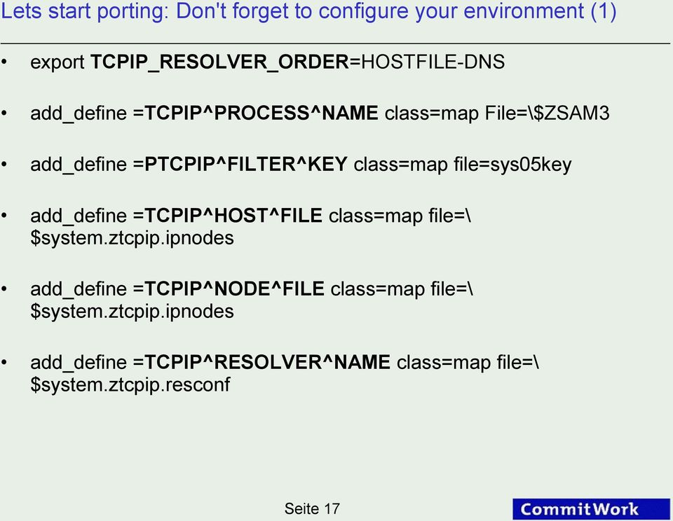 add_define =TCPIP^HOST^FILE class=map file=\ $system.ztcpip.