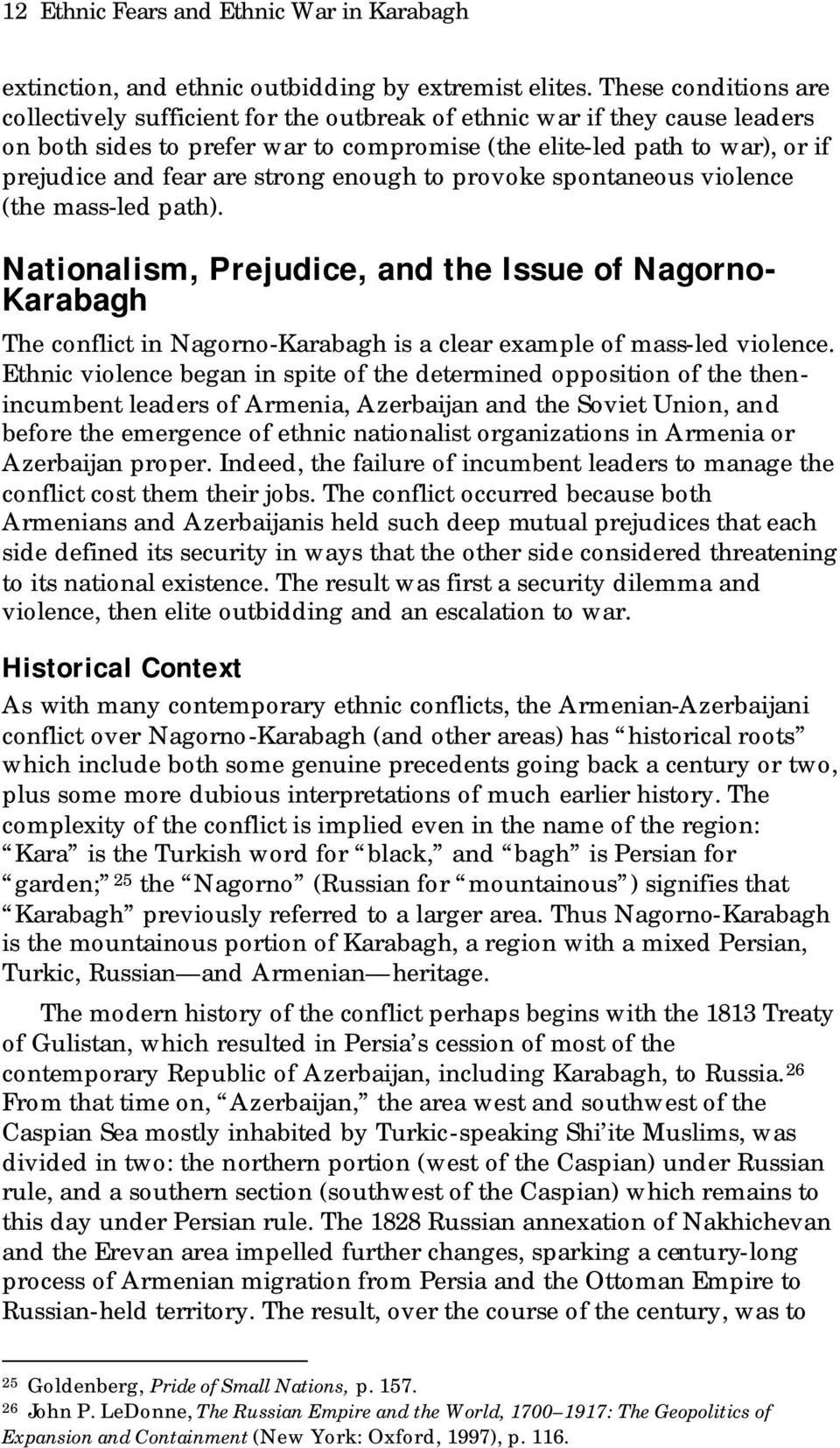 strong enough to provoke spontaneous violence (the mass-led path). Nationalism, Prejudice, and the Issue of Nagorno- Karabagh The conflict in Nagorno-Karabagh is a clear example of mass-led violence.