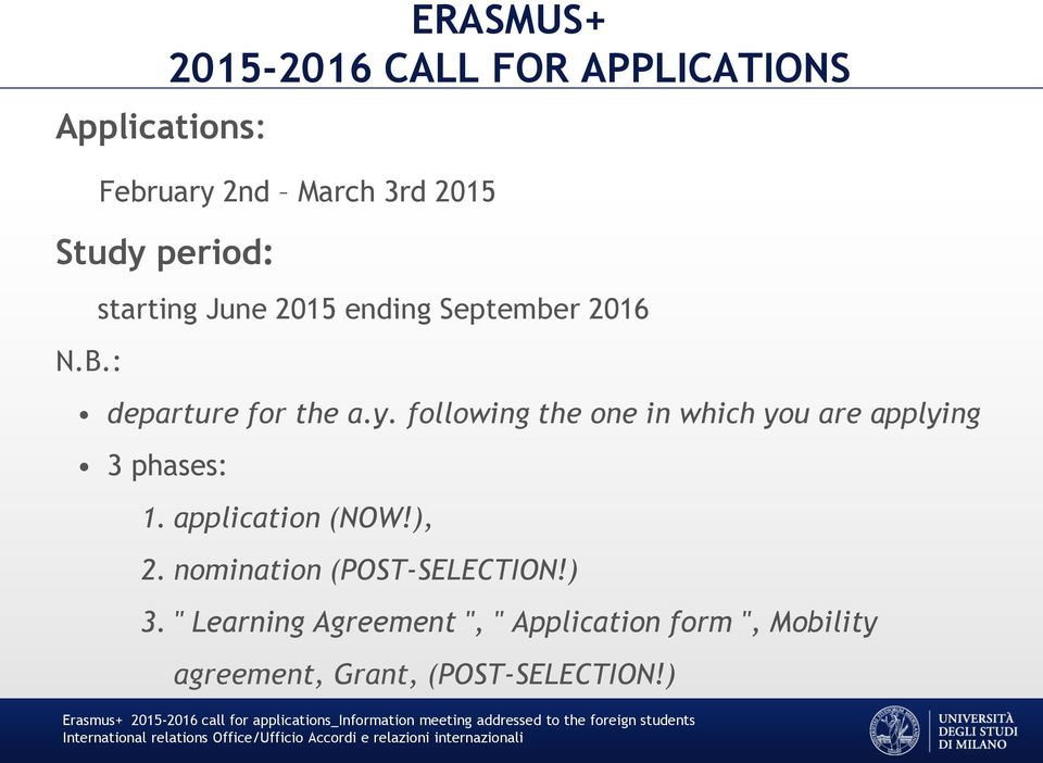 following the one in which you are applying 3 phases: 1. application (NOW!), 2.