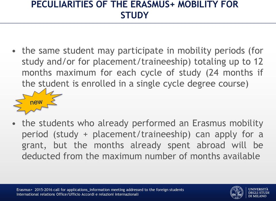 in a single cycle degree course) the students who already performed an Erasmus mobility period (study +