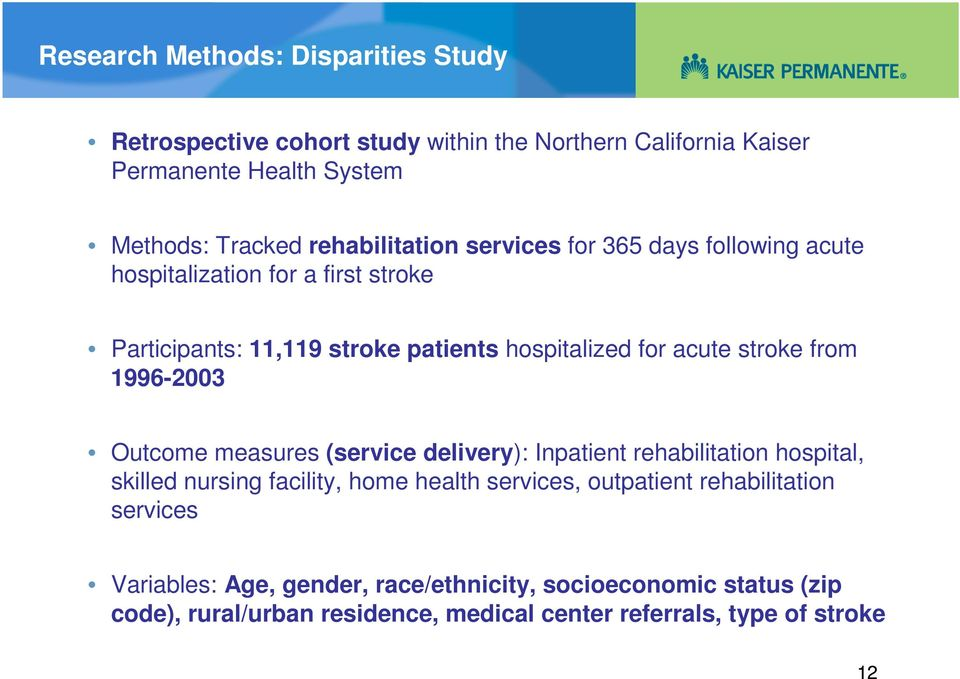 stroke from 1996-2003 Outcome measures (service delivery): Inpatient rehabilitation hospital, skilled nursing facility, home health services,
