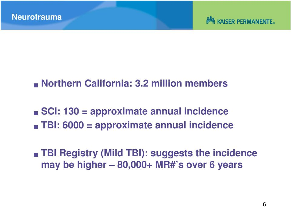 incidence TBI: 6000 = approximate annual incidence TBI