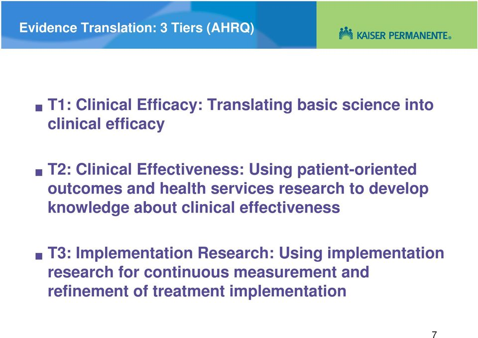 services research to develop knowledge about clinical effectiveness T3: Implementation