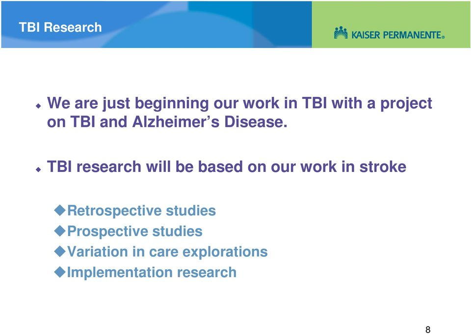 TBI research will be based on our work in stroke